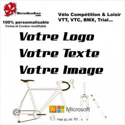 Envoyer votre Logo, Texte et Image BMX, VTT... 100% personnalisable